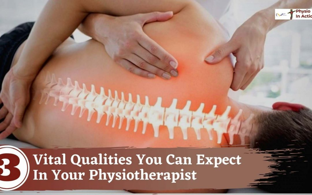 3 Vital Qualities You Can Expect In Your Physiotherapist
