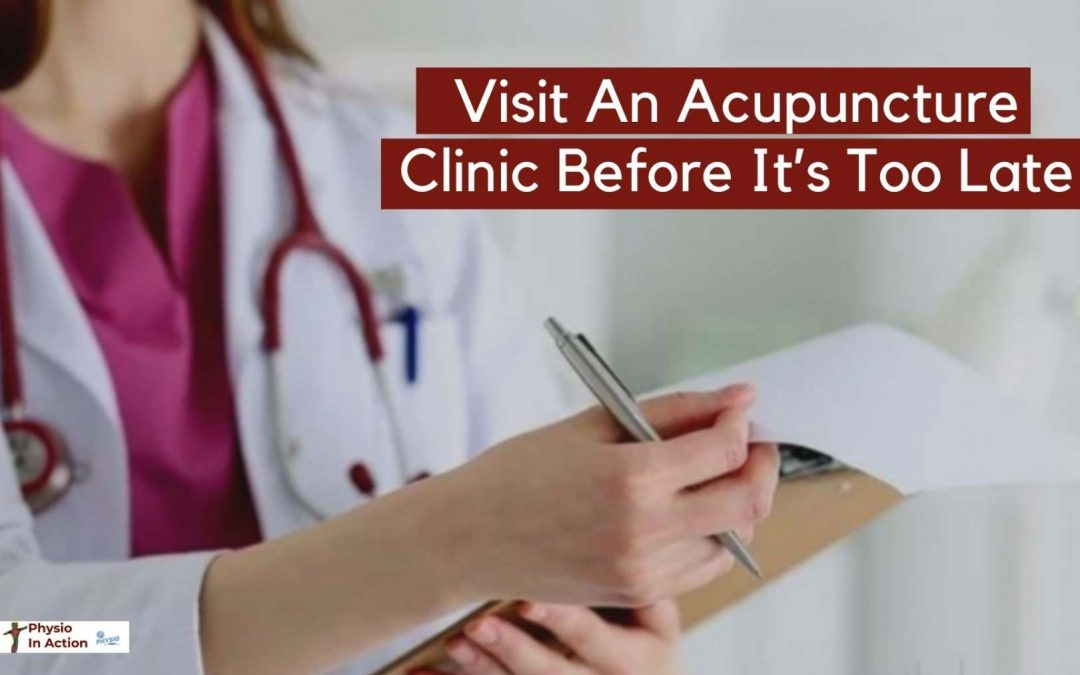 Visit An Acupuncture Clinic Before It's Too Late