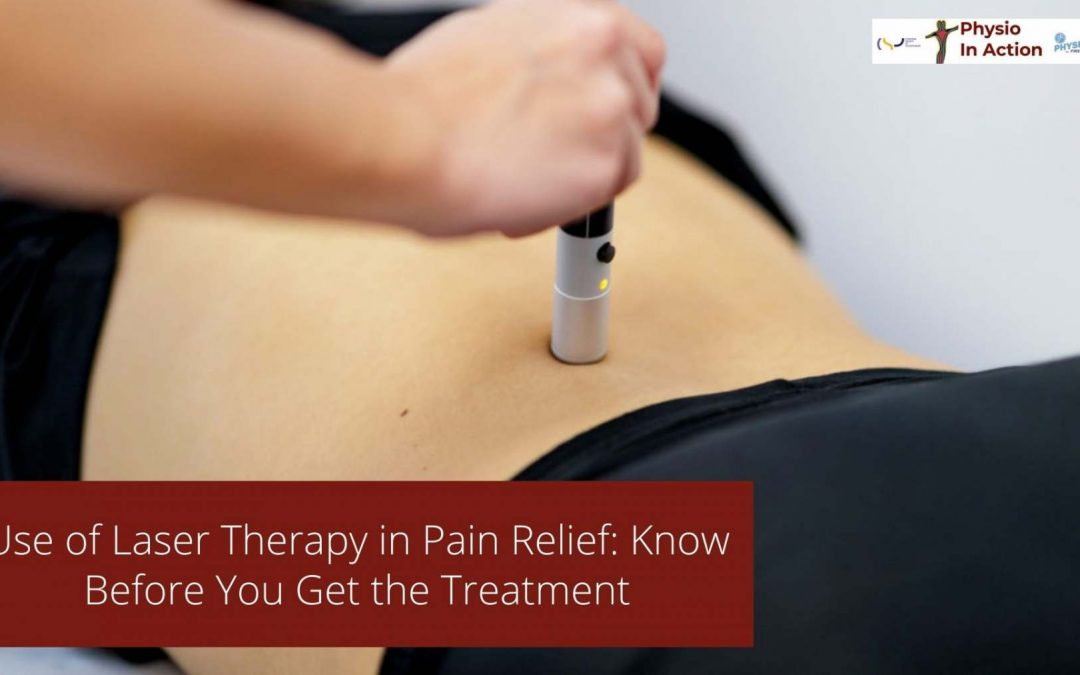 Use of Laser Therapy in Pain Relief: Know Before You Get the Treatment